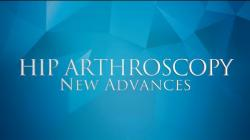 New Advances in Hip Arthroscopy